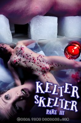 Kelter Skelter Part 3 - Real Time Bondage - 2020 - HD