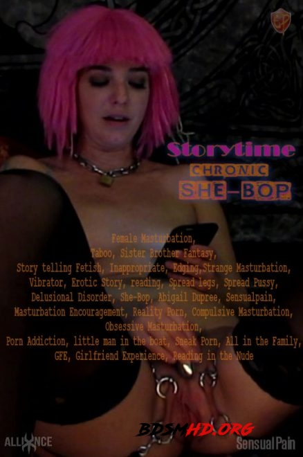 Storytime Chronic She Bop - SENSUAL PAIN - 2020 - HD