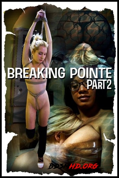 Breaking Pointe, Part Two - 2020 - HD