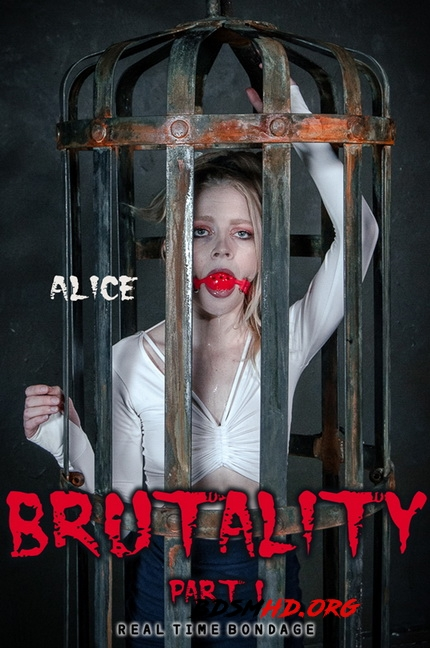 Brutality Part I - Alice - RealTimeBondage - 2020 - HD