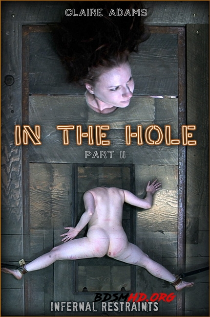 IN THE HOLE II - Claire Adams - InfernalRestraints - 2020 - HD