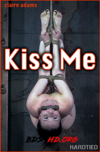 Kiss Me - Claire Adams - Hardtied - 2020 - HD